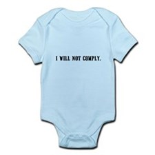 I will not comply Infant Bodysuit