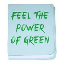 Feel The Power Of Green Baby Blanket