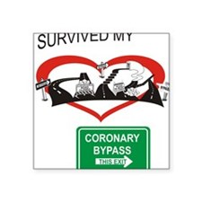 "I survived my coronary bypass Square Sticker 3"" x"