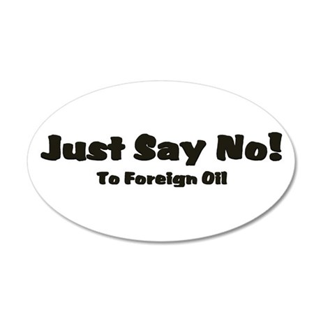 Just Say No!.png 35x21 Oval Wall Decal