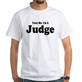 Trust Me, I'm A Judge T-Shirt T-Shirt