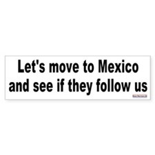Move to Mexico Bumper Bumper Bumper Sticker