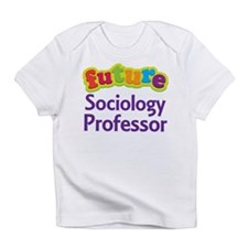 Future Sociology Professor Infant T-Shirt