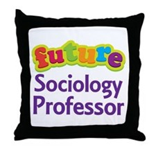 Future Sociology Professor Throw Pillow
