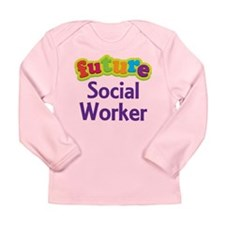 Future Social Worker Long Sleeve Infant T-Shirt