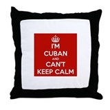 I'm Cuban and I Can't Keep Calm Throw Pillow