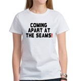 COMING APART AT THE SEAMS! Tee