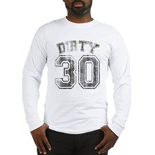 Dirty 30 Grunge Long Sleeve T-Shirt
