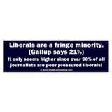 Liberals - THE Fringe Minority Bumper Sticker
