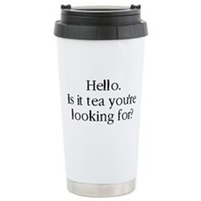 Hello it is tea youre looking for? Thermos Mug
