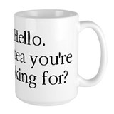 Hello it is tea youre looking for? Mug