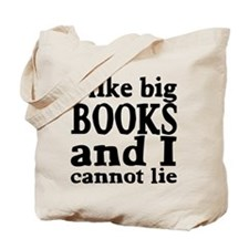 I like big books and I cannot lie Tote Bag