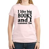 I like big books and I cannot lie T-Shirt