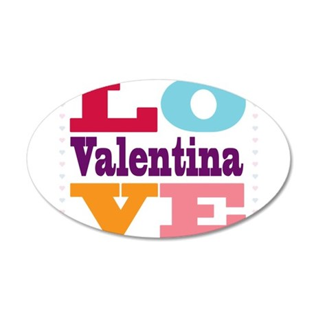 I Love Valentina 20x12 Oval Wall Decal