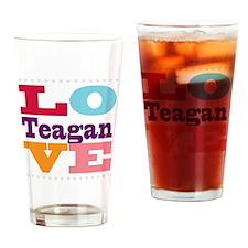 I Love Teagan Drinking Glass