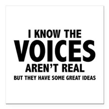 I Know The Voices Aren't Real Square Car Magnet 3""