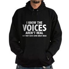 I Know The Voices Aren't Real Hoodie