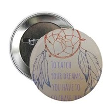 """Chase your dreams 2.25"""" Button"""