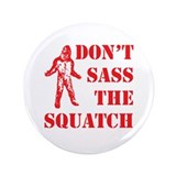 "dont sass the squatch red 3.5"" Button"