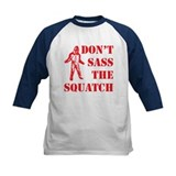 dont sass the squatch red Tee