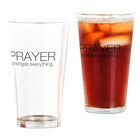 Prayer Changes Everything Drinking Glass