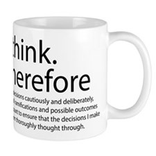 I think therefore I am thinking Mug