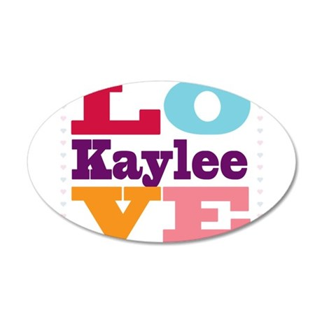 I Love Kaylee 35x21 Oval Wall Decal