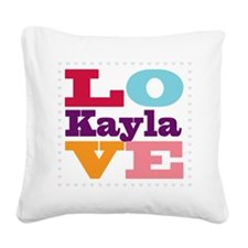I Love Kayla Square Canvas Pillow