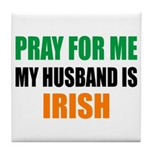 Pray Husband Irish Tile Coaster