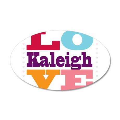 I Love Kaleigh 20x12 Oval Wall Decal