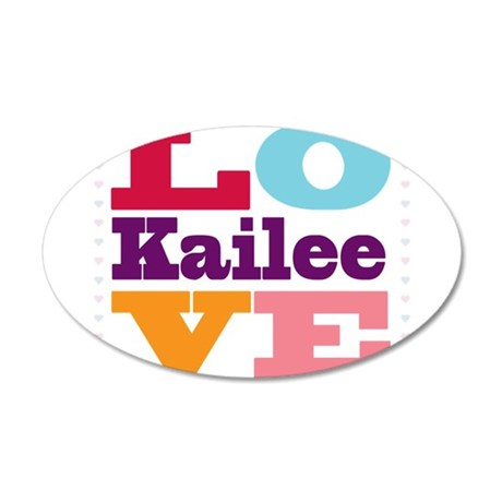 I Love Kailee 20x12 Oval Wall Decal