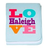 I Love Haleigh baby blanket