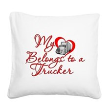My Heart Belongs to a Trucker Square Canvas Pillow