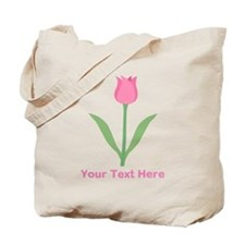 Pink Tulip with Custom Text. Tote Bag