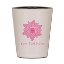 Pink Water Lily and Text. Shot Glass