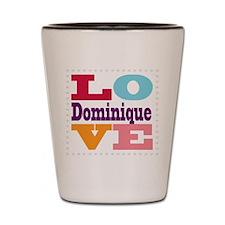 I Love Dominique Shot Glass