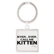 Never... Ever... Call Me Kitt Square Keychain