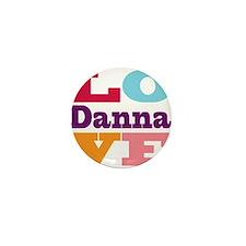 I Love Danna Mini Button