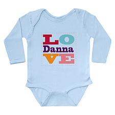 I Love Danna Long Sleeve Infant Bodysuit