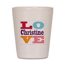 I Love Christine Shot Glass
