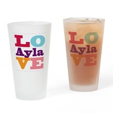 I Love Ayla Drinking Glass