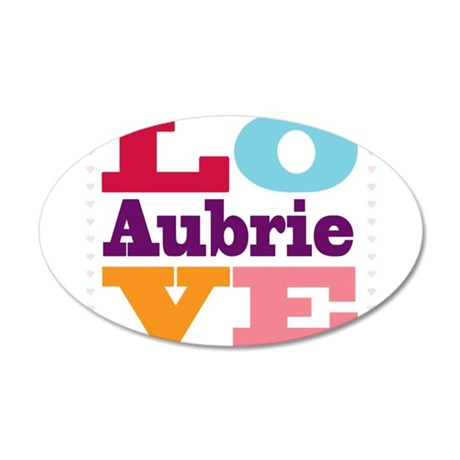 I Love Aubrie 20x12 Oval Wall Decal
