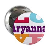 I Love Aryanna 2.25&quot; Button