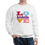 I Love Arabella Sweatshirt