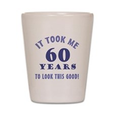 Hilarious 60th Birthday Gag Gifts Shot Glass