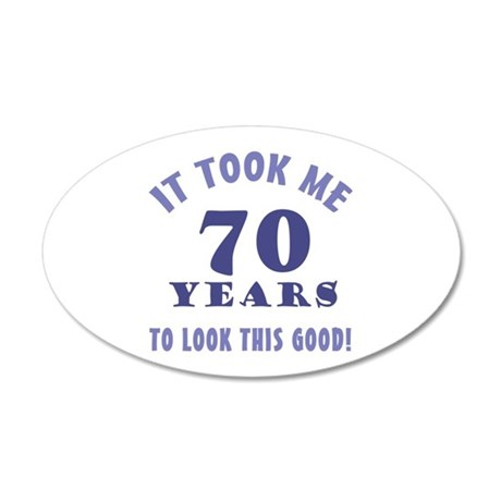 Hilarious 70th Birthday Gag Gifts 35x21 Oval Wall