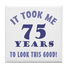 Hilarious 75th Birthday Gag Gifts Tile Coaster