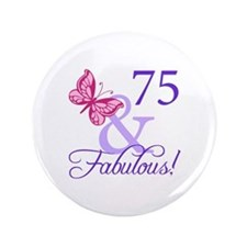 """75 And Fabulous 3.5"""" Button"""