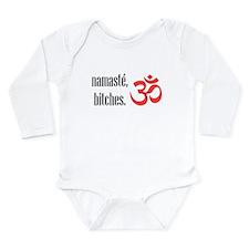 Namaste, bitches Long Sleeve Infant Bodysuit