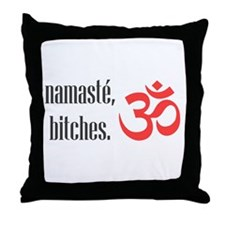 Namaste, bitches Throw Pillow